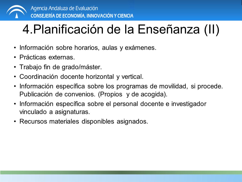 4.Planificación de la Enseñanza (II) Información sobre horarios, aulas y exámenes.