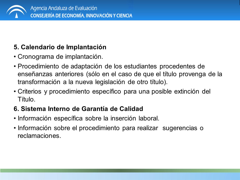 5. Calendario de Implantación Cronograma de implantación. Procedimiento de adaptación de los estudiantes procedentes de enseñanzas anteriores (sólo en