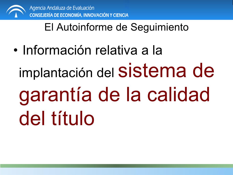 El Autoinforme de Seguimiento Información relativa a la implantación del sistema de garantía de la calidad del título
