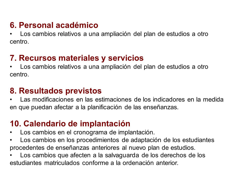 6. Personal académico Los cambios relativos a una ampliación del plan de estudios a otro centro.