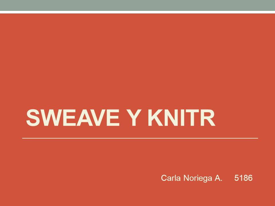 ÍNDICE Objetivo 3 SWEAVE y KNITR 4 Creación de un documento SWEAVE 5 Creación de un documento KNITR 8 Resumen 11