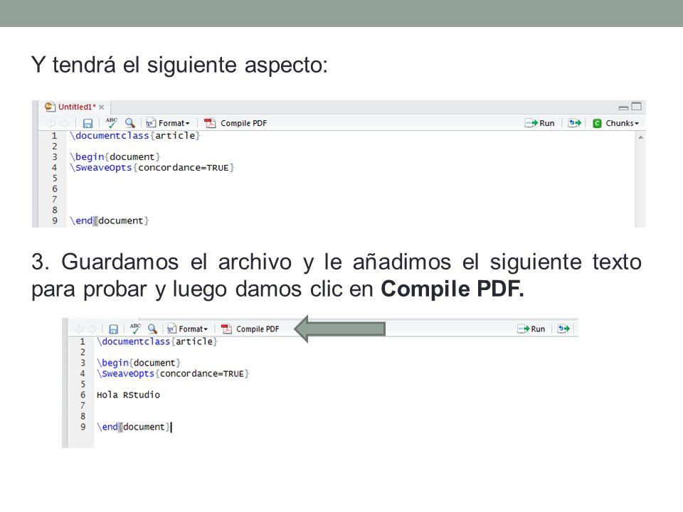 Y tendrá el siguiente aspecto: 3. Guardamos el archivo y le añadimos el siguiente texto para probar y luego damos clic en Compile PDF.