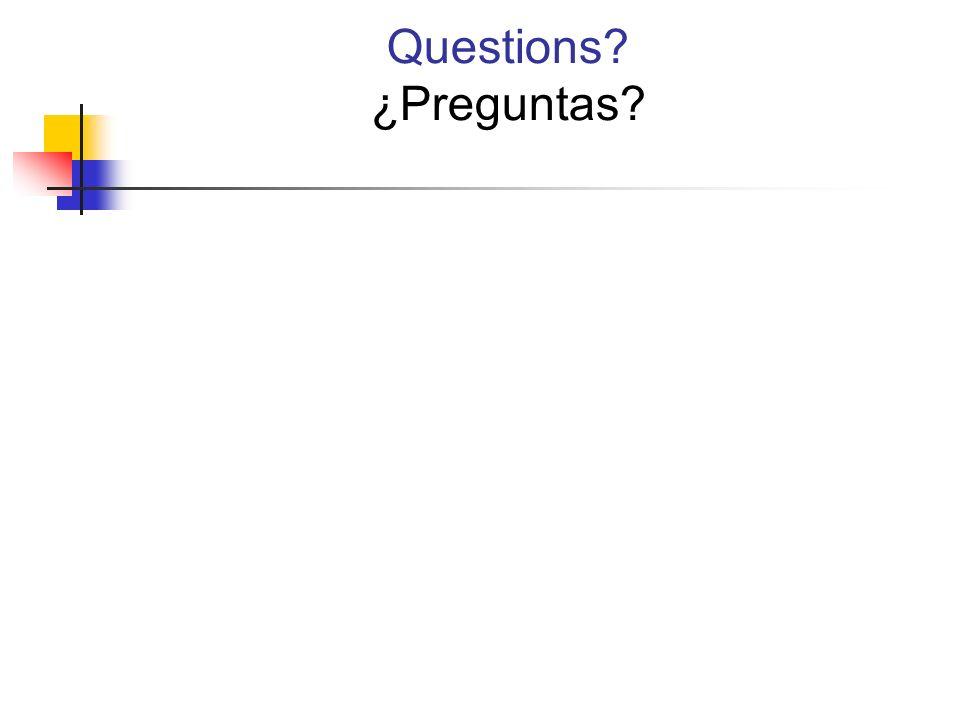 Questions? ¿Preguntas?