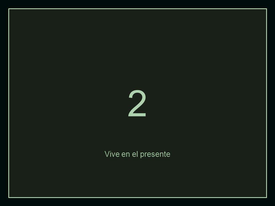 2 Vive en el presente