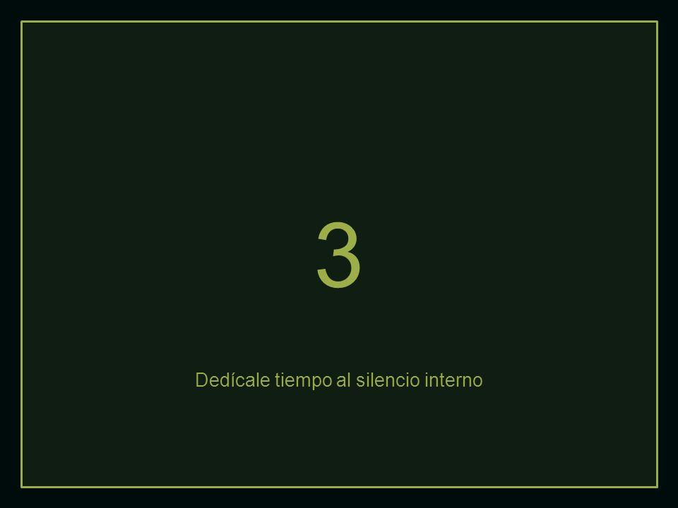 3 Dedícale tiempo al silencio interno