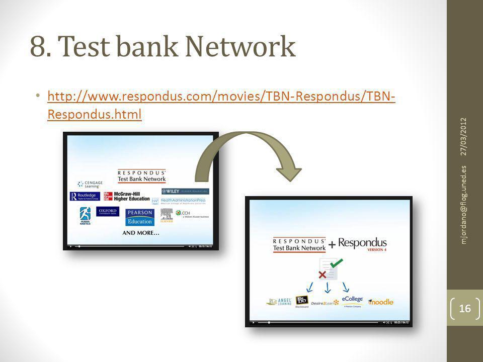 8. Test bank Network http://www.respondus.com/movies/TBN-Respondus/TBN- Respondus.html http://www.respondus.com/movies/TBN-Respondus/TBN- Respondus.ht