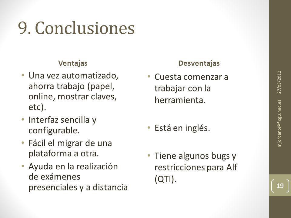 9. Conclusiones Ventajas Una vez automatizado, ahorra trabajo (papel, online, mostrar claves, etc).