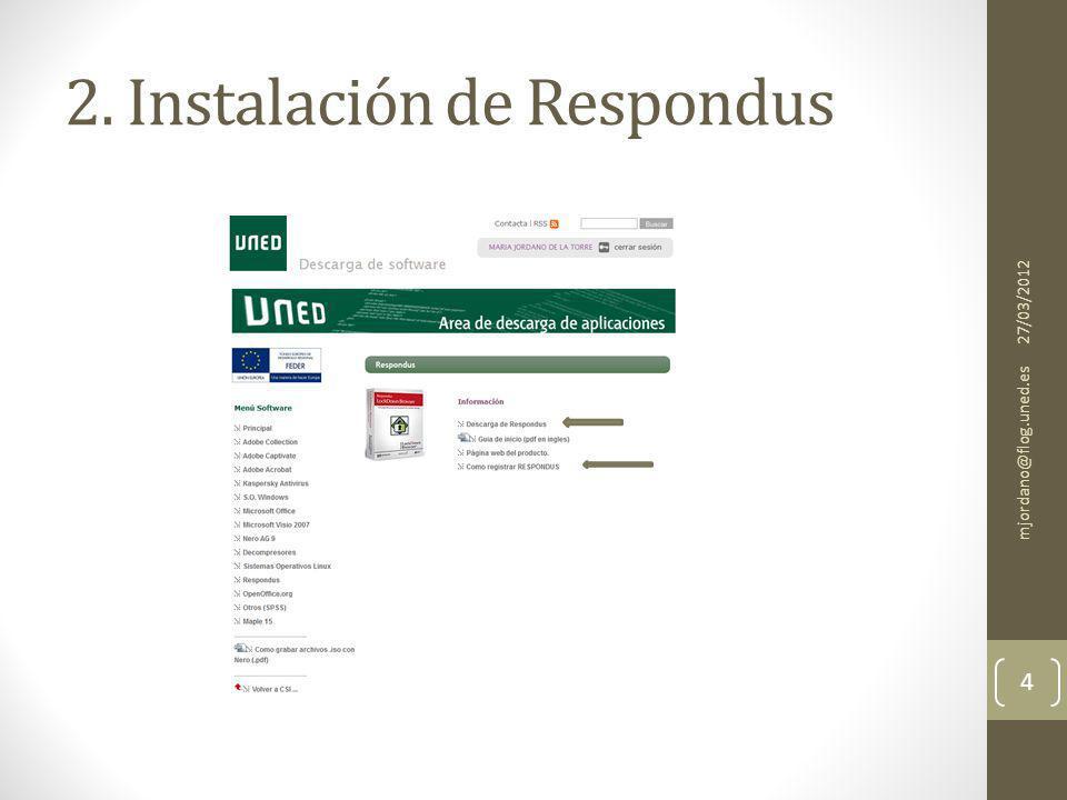 2. Instalación de Respondus 27/03/2012 mjordano@flog.uned.es 4