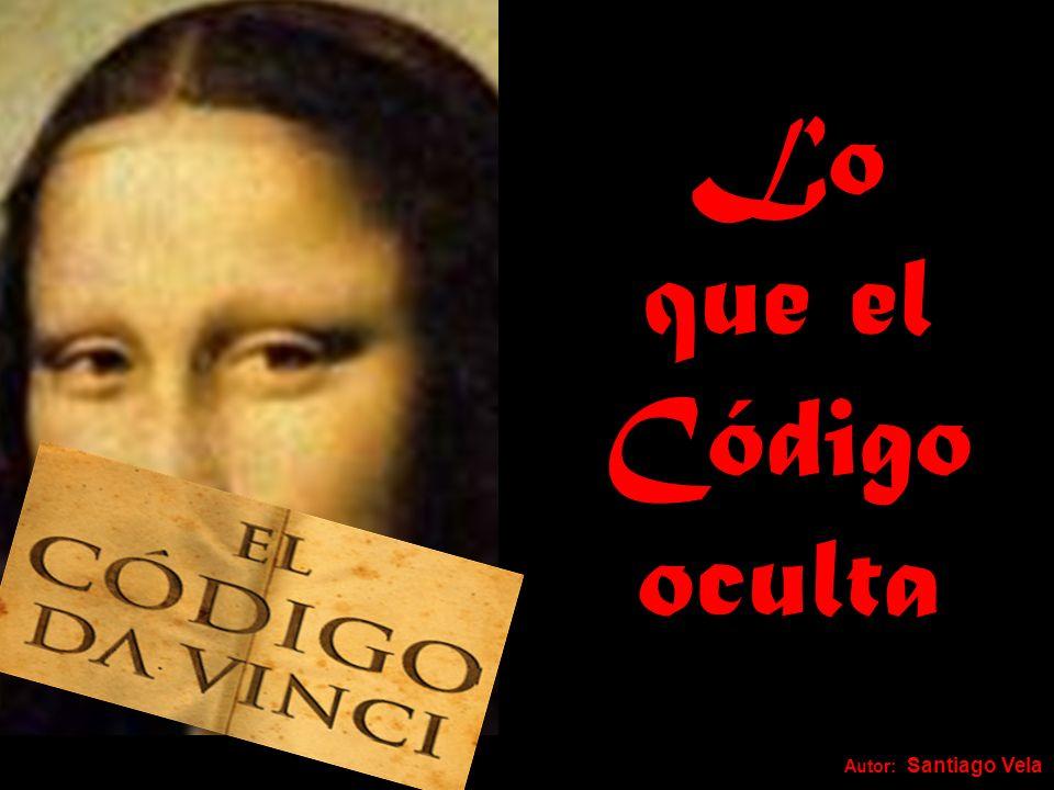 Lo que el Código oculta Autor: Santiago Vela