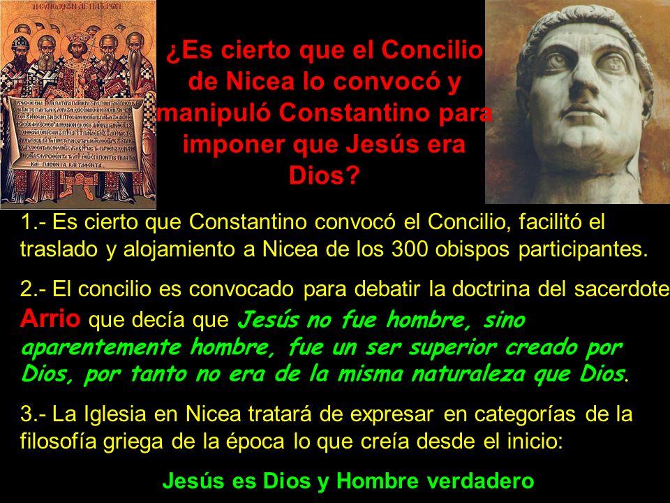 1.- Es cierto que Constantino convocó el Concilio, facilitó el traslado y alojamiento a Nicea de los 300 obispos participantes. 2.- El concilio es con