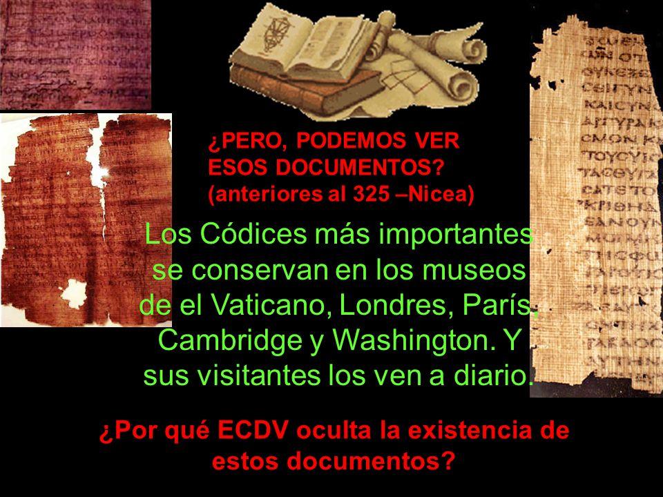 Los Códices más importantes se conservan en los museos de el Vaticano, Londres, París, Cambridge y Washington. Y sus visitantes los ven a diario. ¿PER
