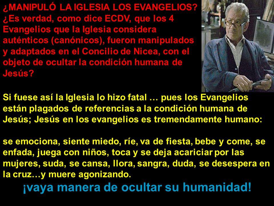 ¿MANIPULÓ LA IGLESIA LOS EVANGELIOS? ¿Es verdad, como dice ECDV, que los 4 Evangelios que la Iglesia considera auténticos (canónicos), fueron manipula