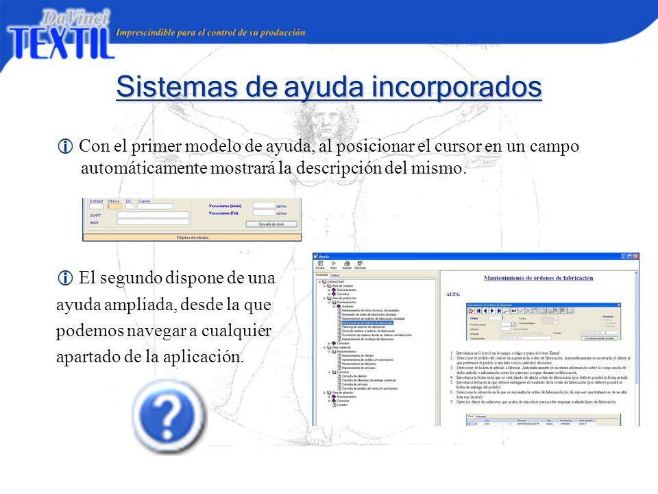 Sistemas de ayuda incorporados Con el primer modelo de ayuda, al posicionar el cursor en un campo automáticamente mostrará la descripción del mismo. E