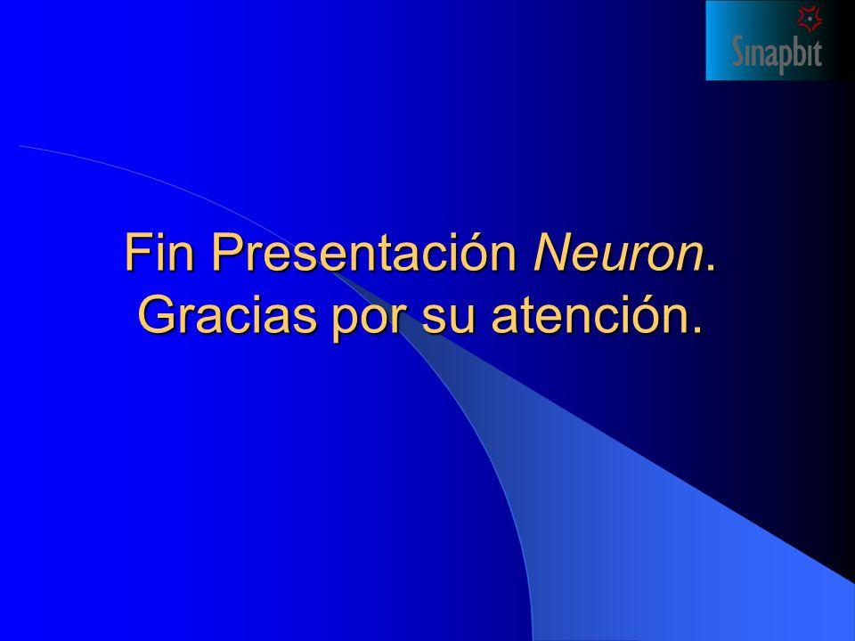 Fin Presentación Neuron. Gracias por su atención.