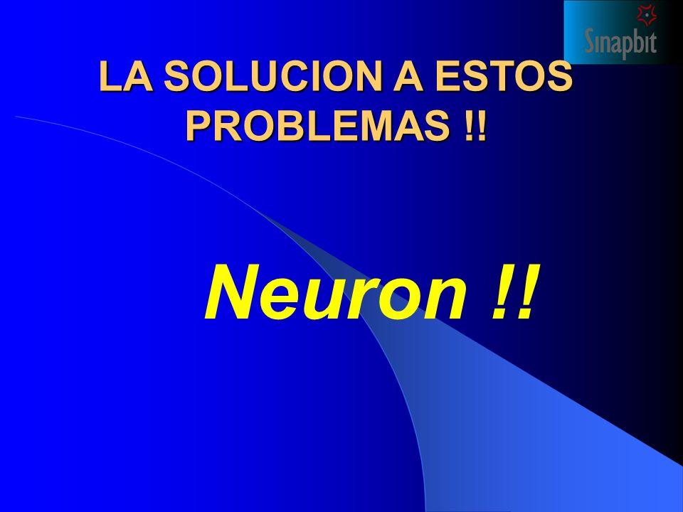 Neuron !! LA SOLUCION A ESTOS PROBLEMAS !!