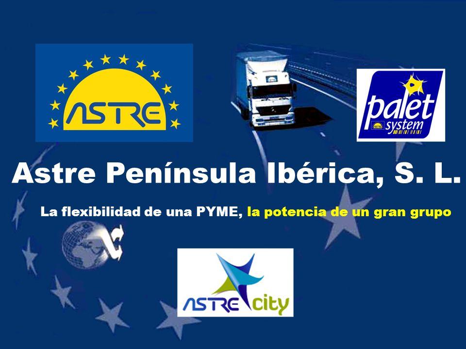 La flexibilidad de una PYME, Astre Península Ibérica, S. L. la potencia de un gran grupo