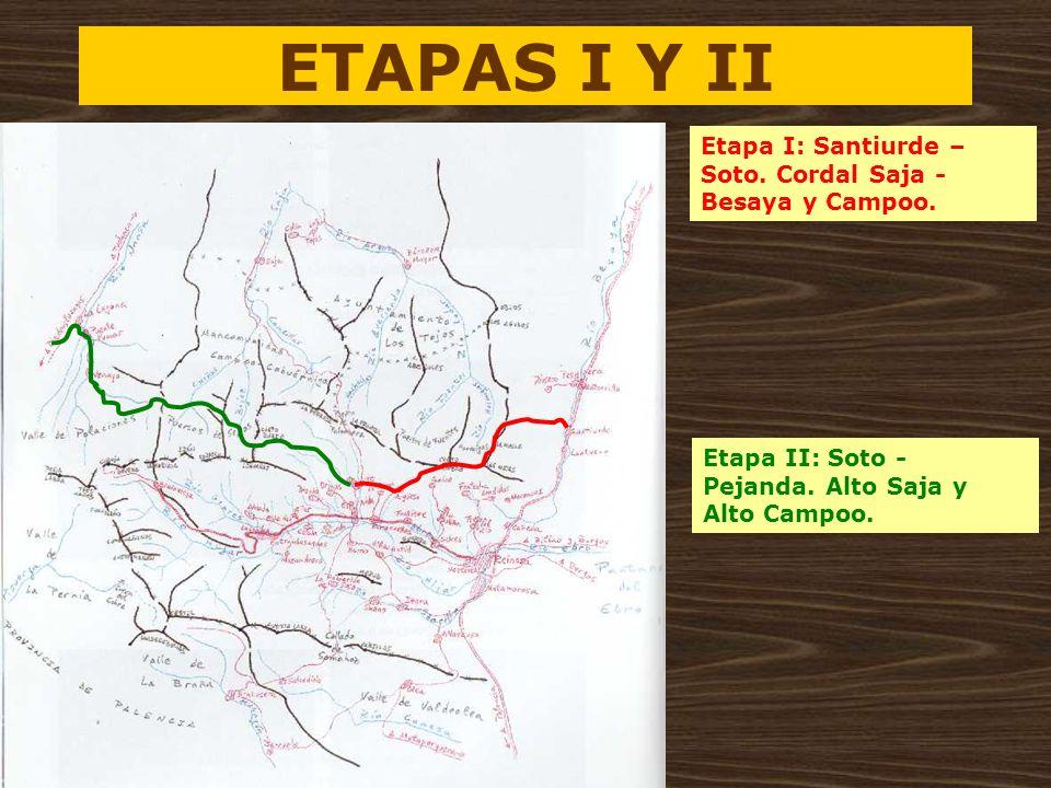 ETAPAS I Y II Etapa I: Santiurde – Soto. Cordal Saja - Besaya y Campoo. Etapa II: Soto - Pejanda. Alto Saja y Alto Campoo.