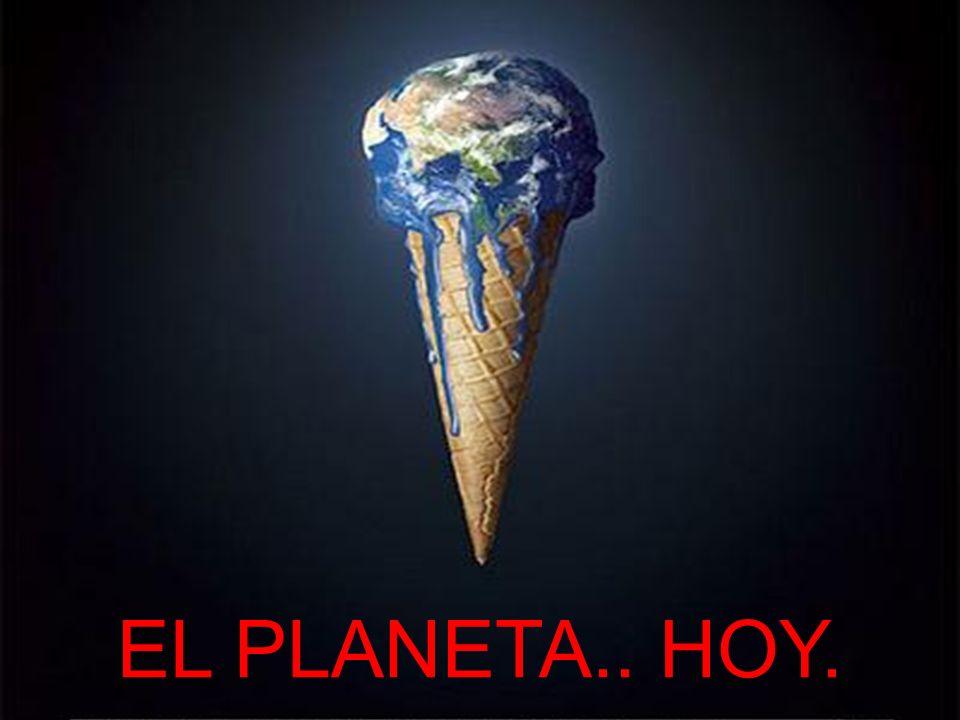 EL PLANETA.. HOY.
