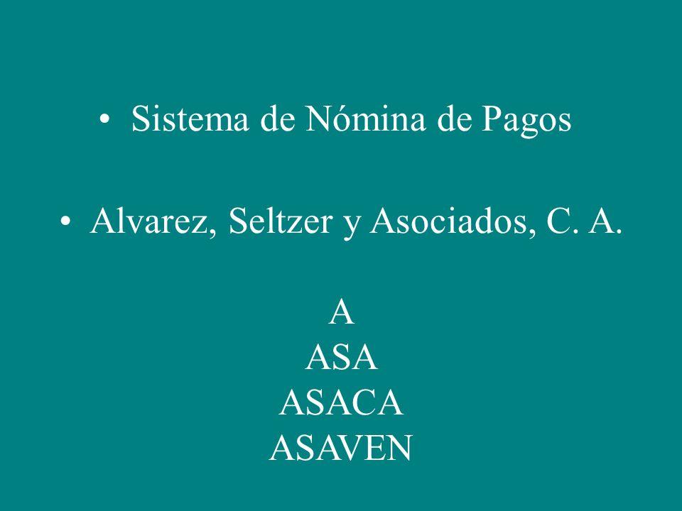 Sistema de Nómina de Pagos Alvarez, Seltzer y Asociados, C. A. A ASA ASACA ASAVEN