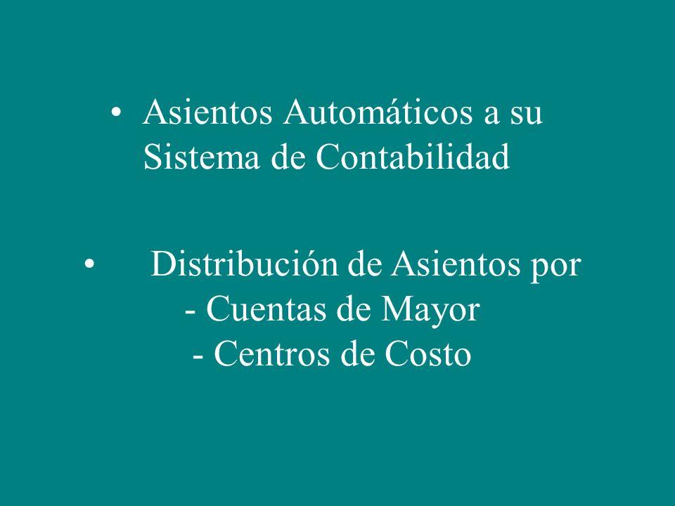Asientos Automáticos a su Sistema de Contabilidad Distribución de Asientos por - Cuentas de Mayor - Centros de Costo