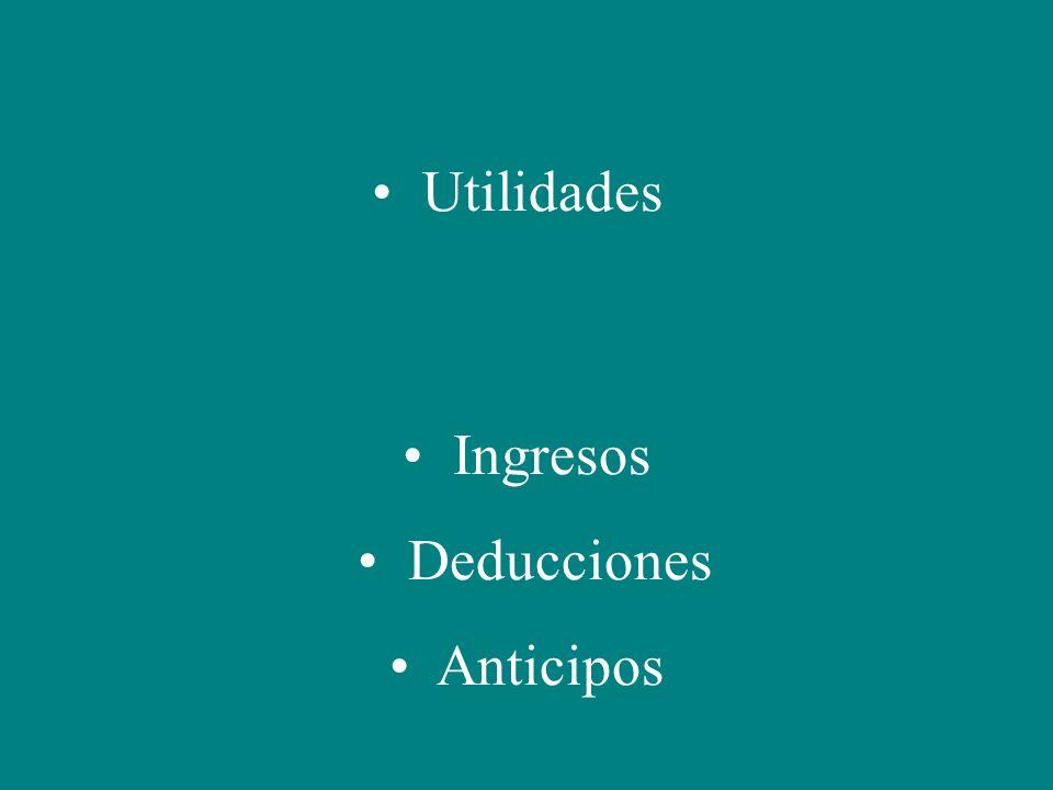 Utilidades Ingresos Deducciones Anticipos