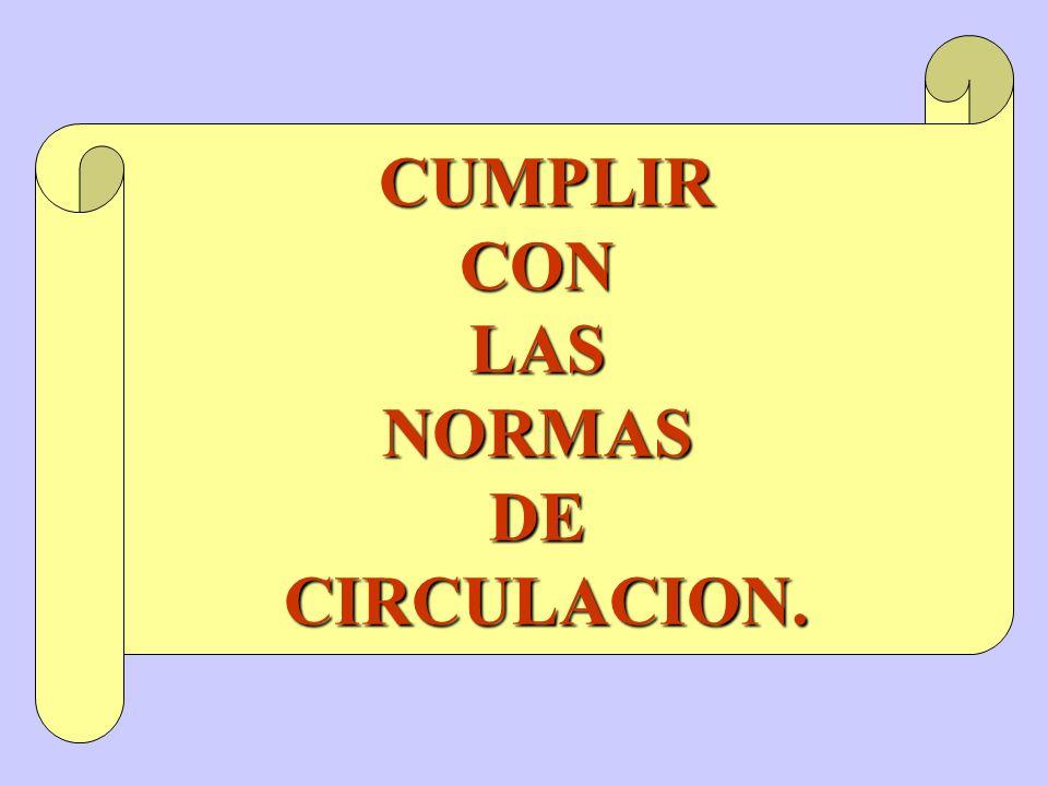CUMPLIRCONLASNORMASDECIRCULACION.