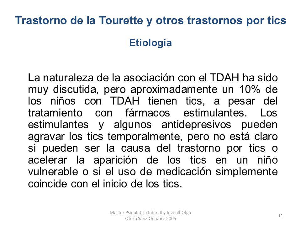 Master Psiquiatría Infantil y Juvenil Olga Otero Sanz Octubre 2005 11 La naturaleza de la asociación con el TDAH ha sido muy discutida, pero aproximad