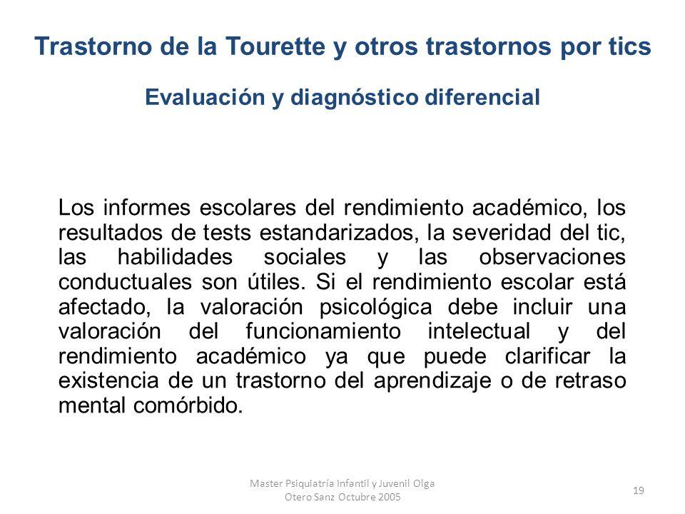 Master Psiquiatría Infantil y Juvenil Olga Otero Sanz Octubre 2005 19 Los informes escolares del rendimiento académico, los resultados de tests estand