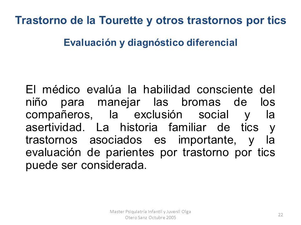 Master Psiquiatría Infantil y Juvenil Olga Otero Sanz Octubre 2005 22 El médico evalúa la habilidad consciente del niño para manejar las bromas de los