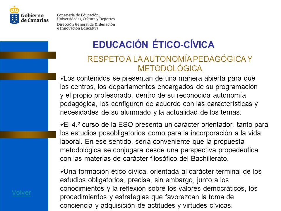 EDUCACIÓN ÉTICO-CÍVICA RESPETO A LA AUTONOMÍA PEDAGÓGICA Y METODOLÓGICA Los contenidos se presentan de una manera abierta para que los centros, los de