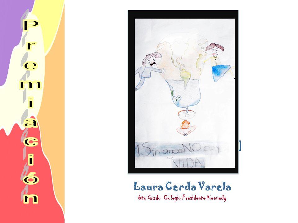 Laura Cerda Varela 6to Grado Colegio Presidente Kennedy