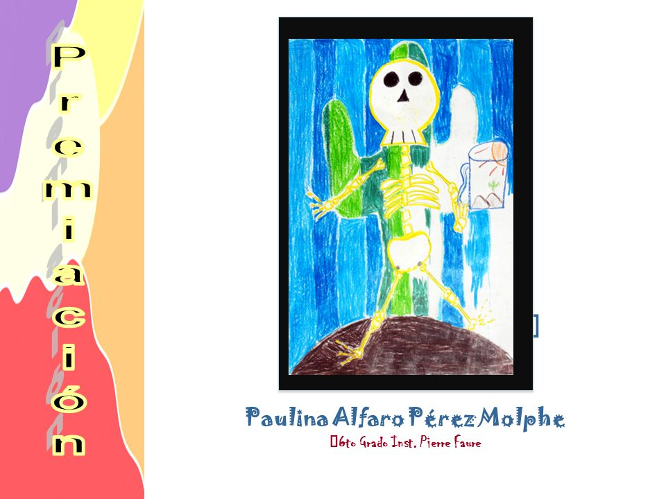 Paulina Alfaro Pérez Molphe 6to Grado Inst. Pierre Faure