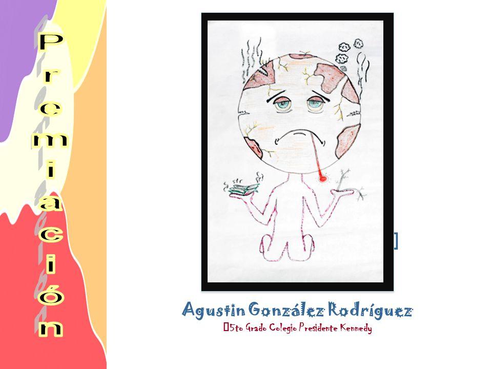 Agustin González Rodríguez 5to Grado Colegio Presidente Kennedy