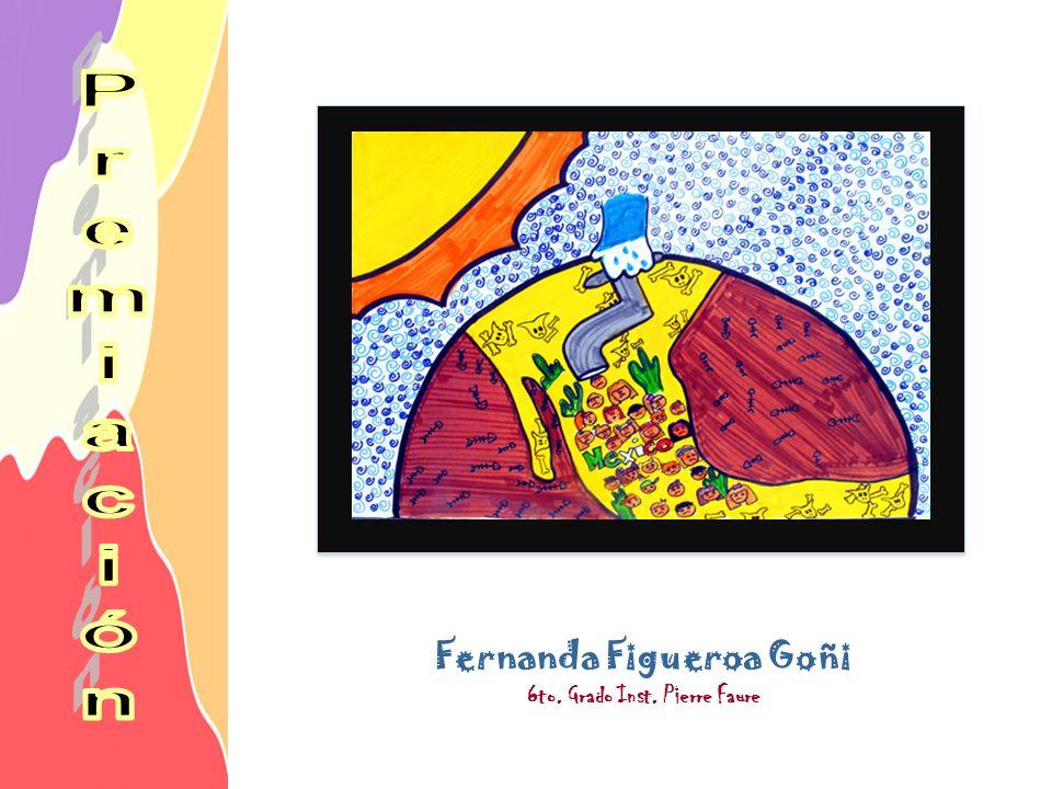 Fernanda Figueroa Goñi 6to. Grado Inst. Pierre Faure