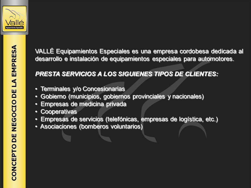 CONCEPTO DE NEGOCIO DE LA EMPRESA VALLÉ Equipamientos Especiales es una empresa cordobesa dedicada al desarrollo e instalación de equipamientos especi
