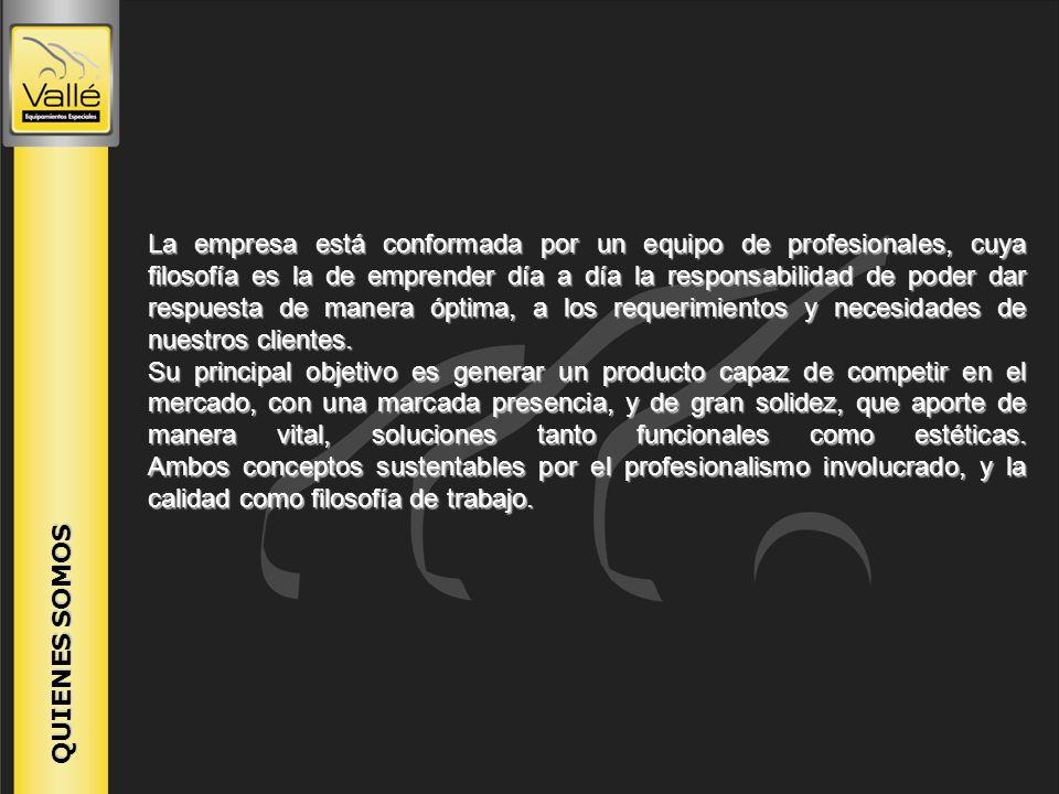 QUIENES SOMOS La empresa está conformada por un equipo de profesionales, cuya filosofía es la de emprender día a día la responsabilidad de poder dar r