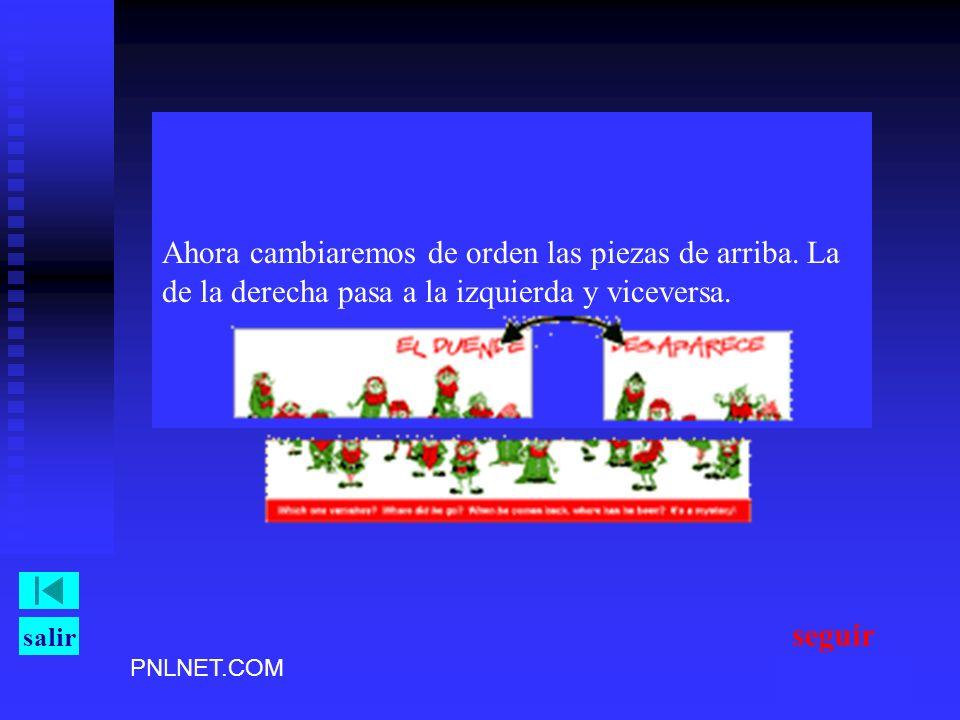 PNLNET.COM salir Ahora cambiaremos de orden las piezas de arriba. La de la derecha pasa a la izquierda y viceversa. seguir