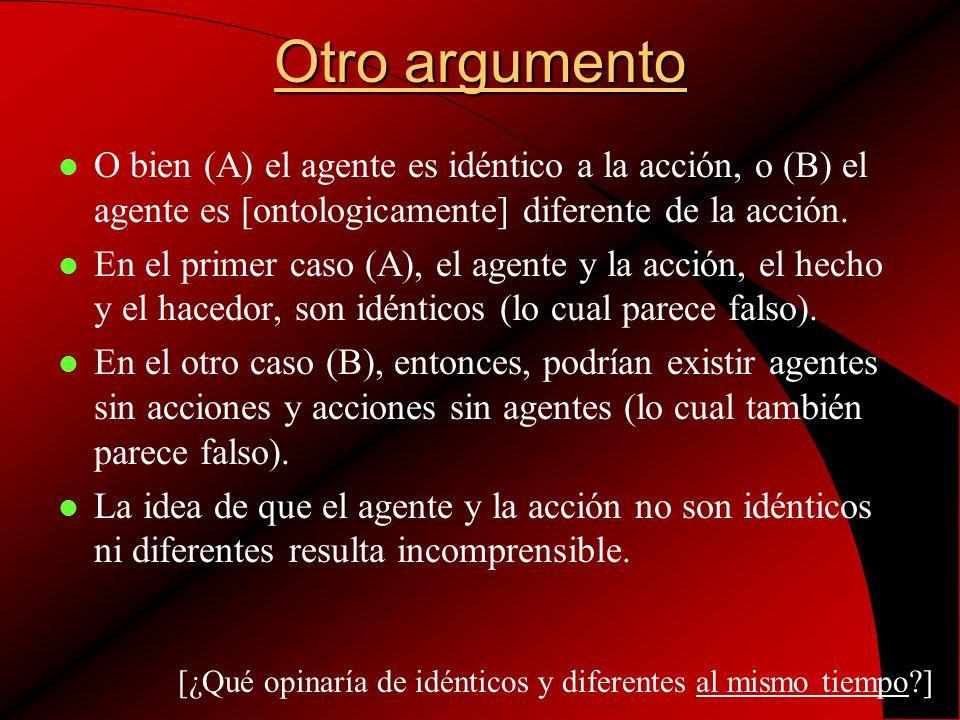 De acuerdo con Nâgârjuna, l Ni los agentes ni los no-agentes son inamovibles (permanecen quietos).