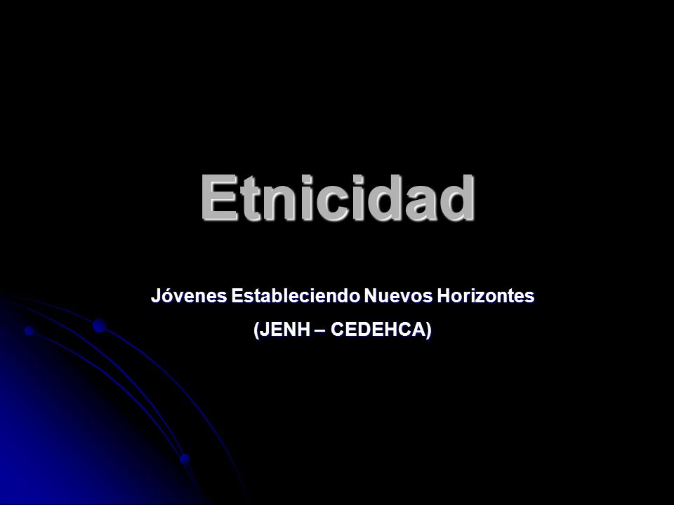 Etnicidad Jóvenes Estableciendo Nuevos Horizontes (JENH – CEDEHCA)