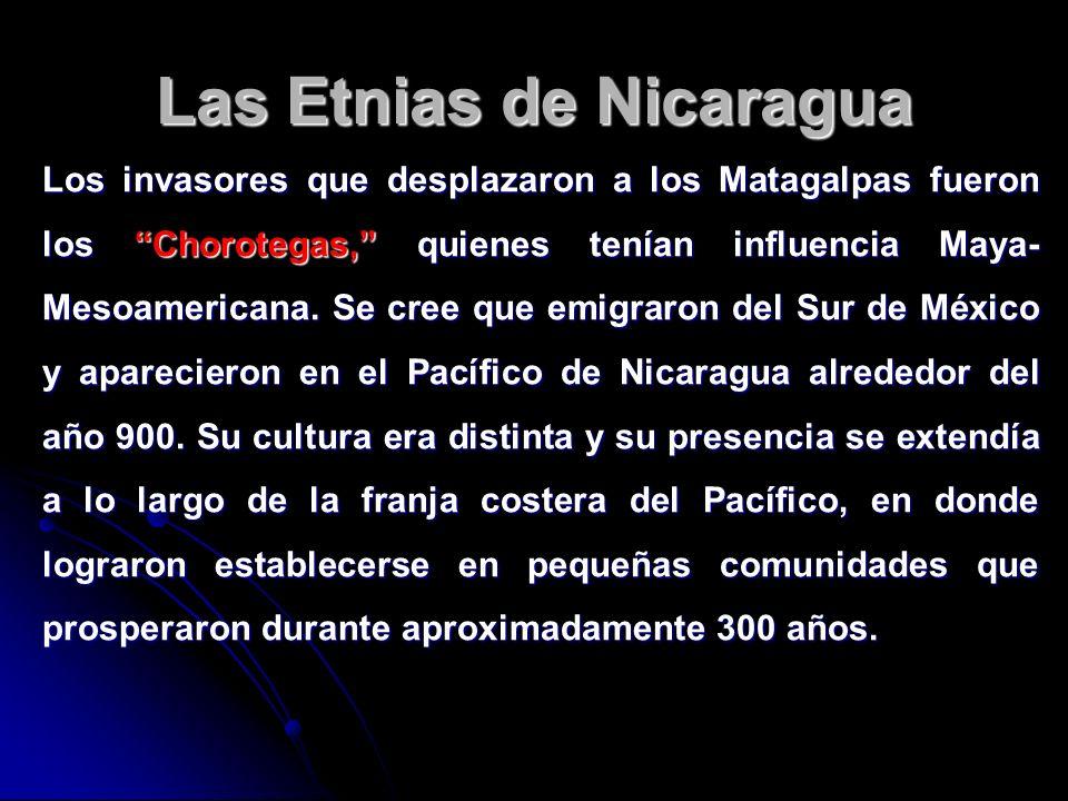 Las Etnias de Nicaragua Los invasores que desplazaron a los Matagalpas fueron los Chorotegas, quienes tenían influencia Maya- Mesoamericana. Se cree q