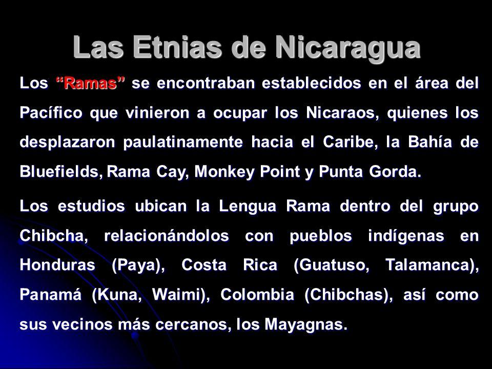 Las Etnias de Nicaragua Los Ramas se encontraban establecidos en el área del Pacífico que vinieron a ocupar los Nicaraos, quienes los desplazaron paul