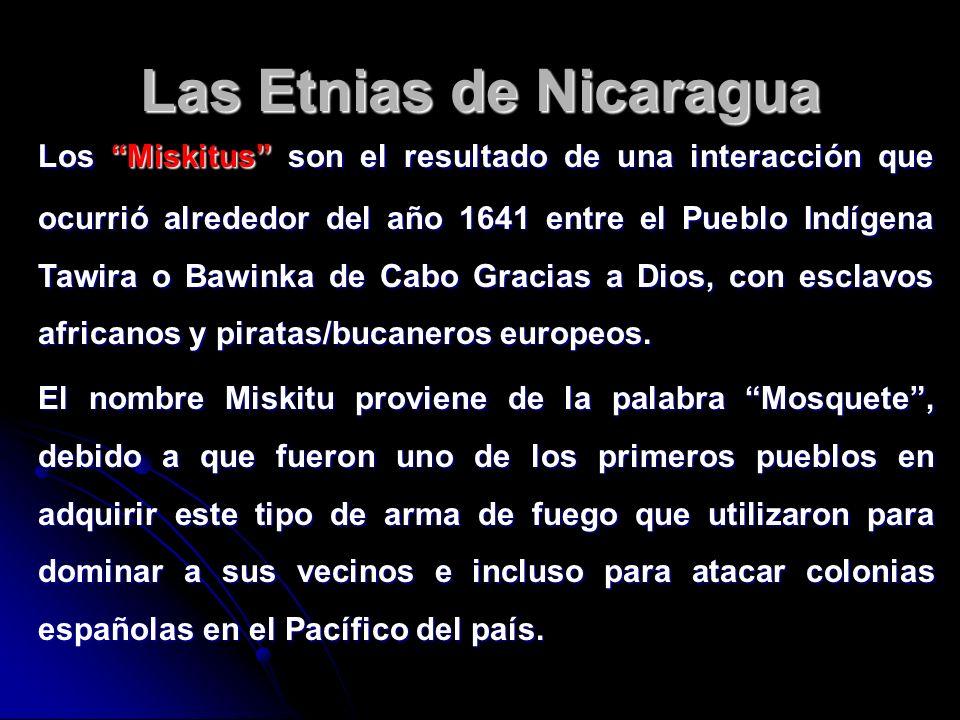 Las Etnias de Nicaragua Los Miskitus son el resultado de una interacción que ocurrió alrededor del año 1641 entre el Pueblo Indígena Tawira o Bawinka