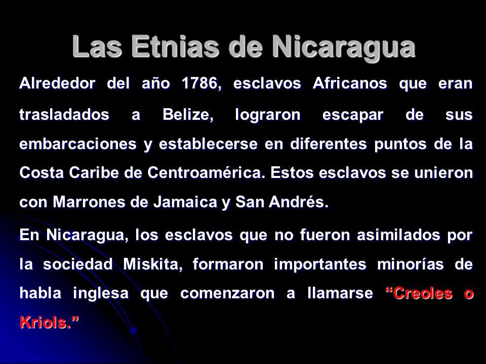 Las Etnias de Nicaragua Alrededor del año 1786, esclavos Africanos que eran trasladados a Belize, lograron escapar de sus embarcaciones y establecerse
