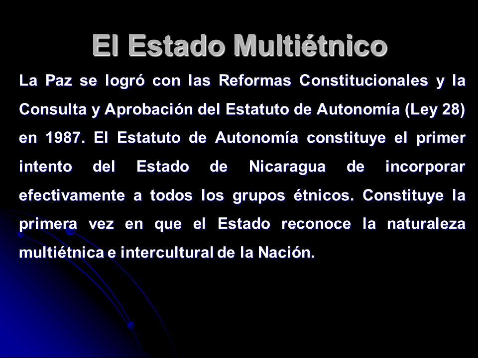 El Estado Multiétnico La Paz se logró con las Reformas Constitucionales y la Consulta y Aprobación del Estatuto de Autonomía (Ley 28) en 1987. El Esta