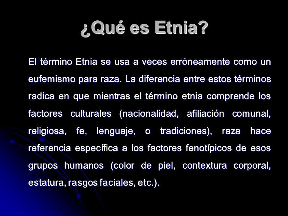¿Qué es Etnia? El término Etnia se usa a veces erróneamente como un eufemismo para raza. La diferencia entre estos términos radica en que mientras el