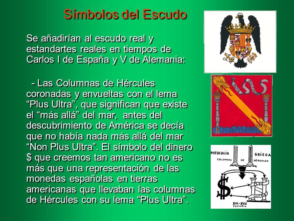 Símbolos del Escudo El escudo se compone de los siguientes símbolos: - Águila de San Juan, representa la evangelización de San Juan Evangelista y que España intentó llevar a las Indias y a todos sus territorios cristianos - Yugo y las Flechas, representan a Isabel y Fernando, son sus emblemas personales.