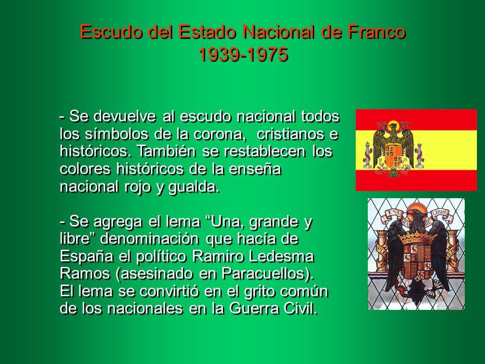 Escudo del Estado Nacional de Franco 1939-1975 - Se devuelve al escudo nacional todos los símbolos de la corona, cristianos e históricos.