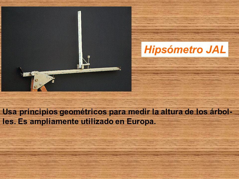 Hipsómetro JAL Usa principios geométricos para medir la altura de los árbol- les. Es ampliamente utilizado en Europa.