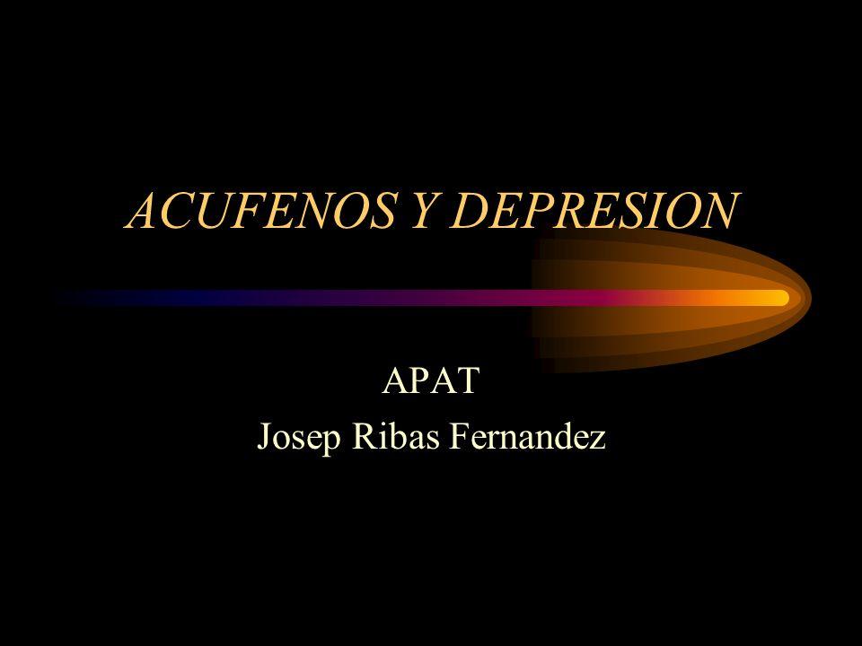 ACUFENOS Y DEPRESION APAT Josep Ribas Fernandez