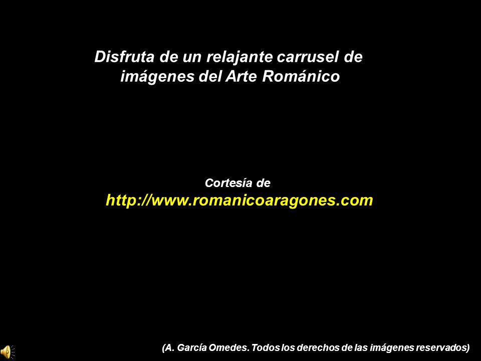 Disfruta de un relajante carrusel de imágenes del Arte Románico Cortesía de http://www.romanicoaragones.com (A. García Omedes. Todos los derechos de l